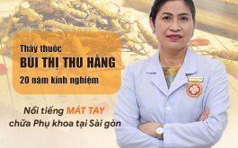 Lương Y Bùi Thị Thu Hằng Chữa Viêm Phụ Khoa Uy Tín Tại Sài Gòn