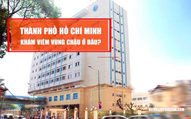 thành phố Hồ Chí Minh khám viêm vùng chậu ở đâu