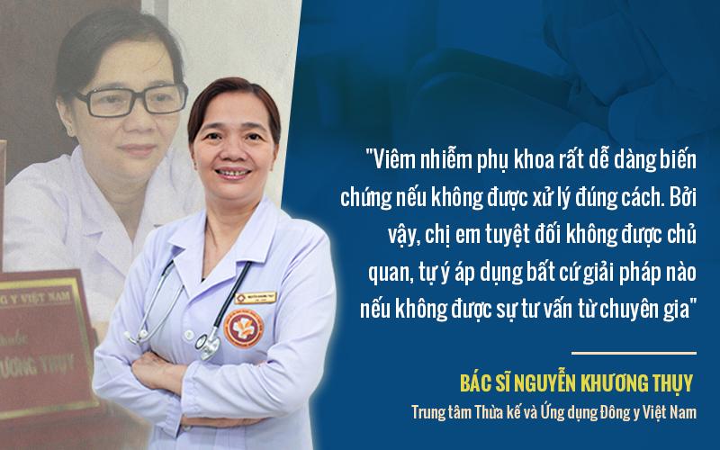 Bác sĩ Nguyễn Khương Thụy khuyến cáo chị em không nên tự ý điều trị viêm nhiễm phụ khoa