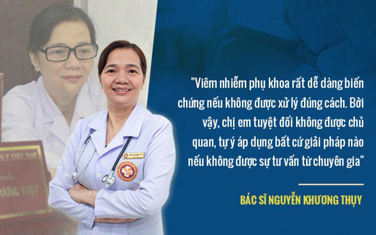 Bác sĩ Nguyễn Khương Thụy khuyến cáo chị em không nên tự ý giải quyết bệnh viêm nhiễm phụ khoa
