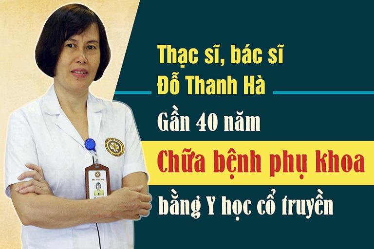 Thạc sĩ, bác sĩ Đỗ Thanh Hà là chuyên gia dày dặn kinh nghiệm về Y học cổ truyền
