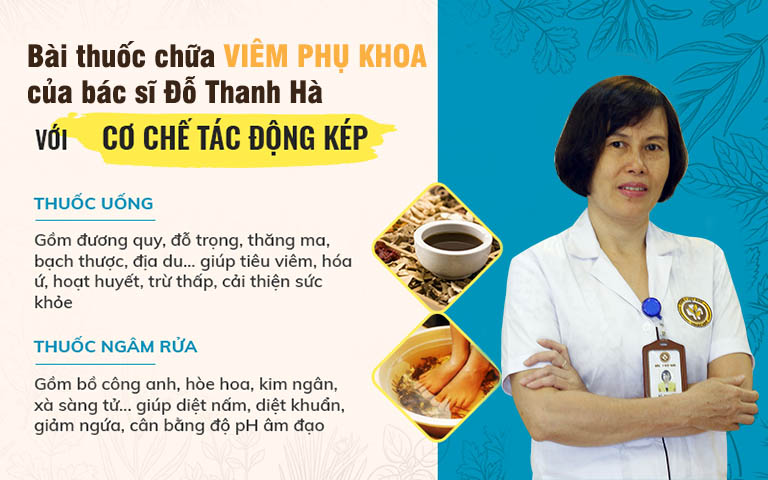 Bài thuốc chữa viêm phụ khoa của bác sĩ Đỗ Thanh Hà kết hợp dạng uống và rửa, mang lại hiệu quả ổn định và tác động sâu