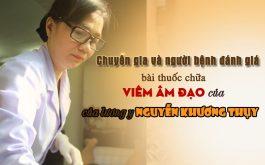 Đánh giá của chuyên gia và người bệnh về bài thuốc chữa viêm âm đạo của bác sĩ Nguyễn Khương Thụy