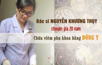 Bác sĩ Nguyễn Khương Thụy trị viêm phụ khoa bằng Đông y