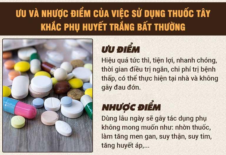 Sử dụng thuốc Tây khắc phục tình trạng huyết trắng tuy đem lại tác dụng nhanh nhưng tiềm ẩn nhiều nguy hại cho sức khỏe