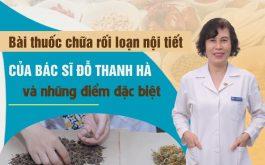 Ưu điểm bài thuốc chữa rối loạn nội tiết tố của bác sĩ Đỗ Thanh Hà