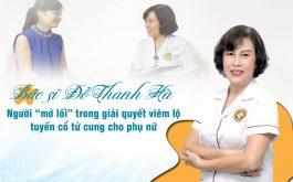 Bác sĩ Đỗ Thanh Hà giải quyết viêm lộ tuyến cổ tử cung