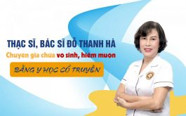 Thạc sĩ, bác sĩ Đỗ Thanh Hà chữa vô sinh hiếm muộn