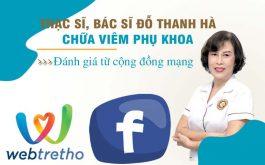 Bác sĩ Đỗ Thanh Hà chữa viêm phụ khoa: Đánh giá từ cộng đồng mạng